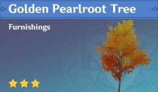Furnishing Golden Pearlroot Tree
